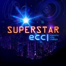 Superstar mp3 Album by Electric City Cowboys