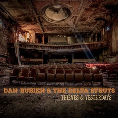 Thieves & Yesterdays by Dan Bubien & the Delta Struts