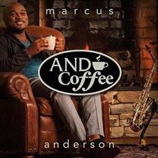 And Coffee mp3 Album by Marcus Anderson