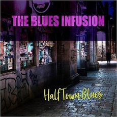 Half Town Blues mp3 Album by The Blues Infusion