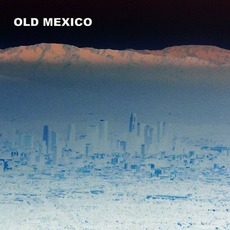 Old Mexico mp3 Album by Old Mexico
