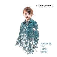 Forever Is a Long Time mp3 Album by Stories Untold