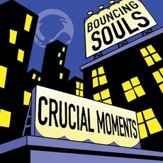 Crucial Moments mp3 Album by The Bouncing Souls