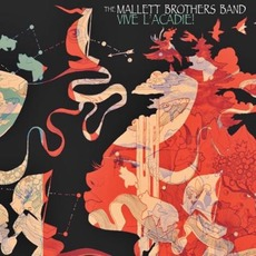 Vive L'Acadie! by The Mallett Brothers Band