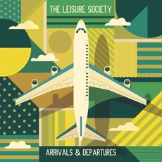 Arrivals & Departures by The Leisure Society