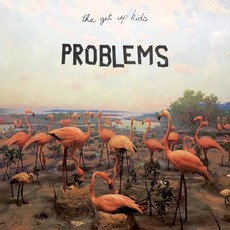 Problems mp3 Album by The Get Up Kids