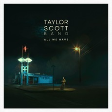 All We Have mp3 Album by Taylor Scott Band