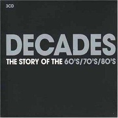 Decades: The Story of the 60's / 70's / 80's by Various Artists
