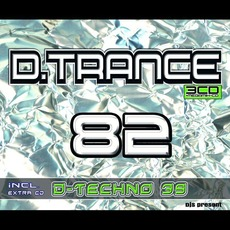D.Trance 82 (Incl. D.Techno 39) mp3 Compilation by Various Artists