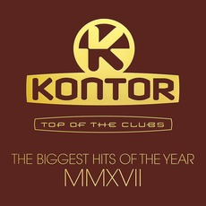 Kontor: Top Of The Clubs: The Biggest Hits Of The Year MMXVII mp3 Compilation by Various Artists