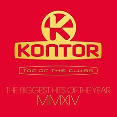 Kontor: Top Of The Clubs: The Biggest Hits Of The Year MMXIV mp3 Compilation by Various Artists