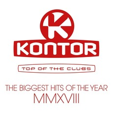 Kontor: Top Of The Clubs: The Biggest Hits Of The Year MMXVIII mp3 Compilation by Various Artists