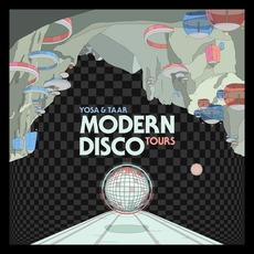 Modern Disco Tours mp3 Album by YOSA & TAAR