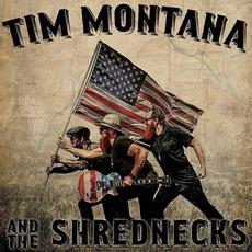Tim Montana and The Shrednecks by Tim Montana and The Shrednecks