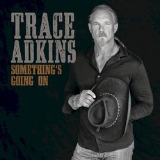 Something's Going On mp3 Album by Trace Adkins