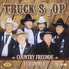 Country Freunde Für Immer: Das Beste Aller Zeiten by Truck Stop