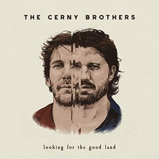 Looking For The Good Land mp3 Album by The Cerny Brothers