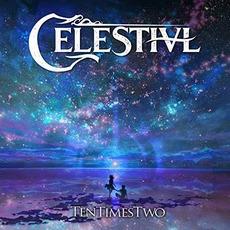 TenTimesTwo mp3 Album by CELESTIVL