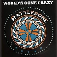 World's Gone Crazy mp3 Album by Rattlebone
