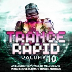 Trance Rapid, Volume 10 mp3 Compilation by Various Artists