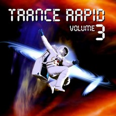 Trance Rapid, Volume 3 mp3 Compilation by Various Artists