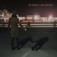 Lost Together mp3 Album by Hey Miracle
