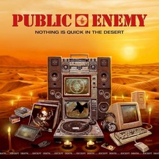 Nothing Is Quick in the Desert mp3 Album by Public Enemy