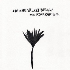 The Pink Chateau mp3 Album by In The Valley Below