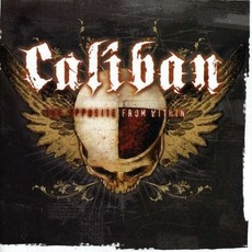 The Opposite From Within by Caliban