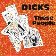 These People (Remastered) mp3 Album by The Dicks