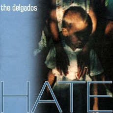 Hate by The Delgados