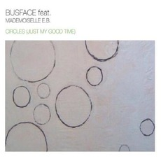 Circles (Just My Good Time) by Busface