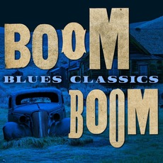 Boom Boom: Blues Classics mp3 Compilation by Various Artists