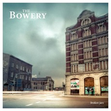 Broken Jars (Deluxe Edition) mp3 Album by The Bowery