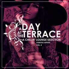 A Day At The Terrace: A Chillin' Lounge Selection, Vol. 4 mp3 Compilation by Various Artists