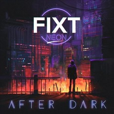 FiXT Neon: After Dark mp3 Compilation by Various Artists