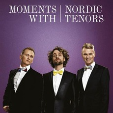 Moments with Nordic Tenors mp3 Album by Nordic Tenors