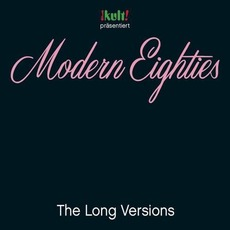Kult! Präsentiert Modern Eighties: The Long Versions mp3 Compilation by Various Artists