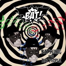 Bat Music For Bat People mp3 Album by Bat!