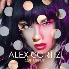 Dope Spheres mp3 Album by Alex Cortiz
