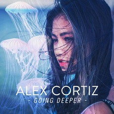 Going Deeper mp3 Album by Alex Cortiz