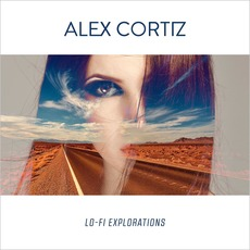 Lo-Fi Explorations mp3 Album by Alex Cortiz