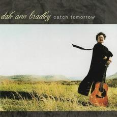 Catch Tomorrow mp3 Album by Dale Ann Bradley