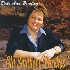 Old Southern Porches mp3 Album by Dale Ann Bradley