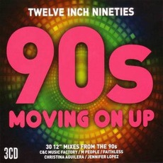 Twelve Inch Nineties: 90s Moving On Up mp3 Compilation by Various Artists