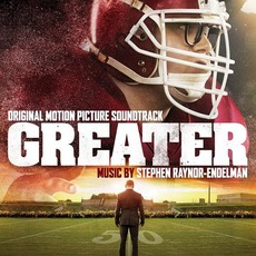 Greater (Original Motion Picture Soundtrack) mp3 Soundtrack by Stephen Raynor-Endelman