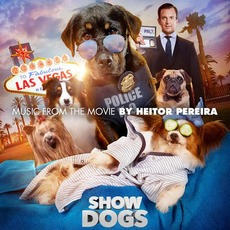 Show Dogs mp3 Soundtrack by Heitor Pereira
