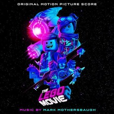 The LEGO® Movie 2: Original Motion Picture Score mp3 Soundtrack by Mark Mothersbaugh