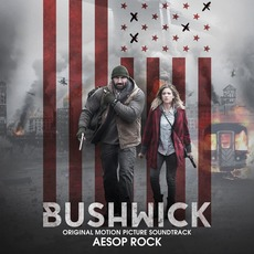Bushwick (Original Motion Picture Soundtrack) mp3 Soundtrack by Aesop Rock