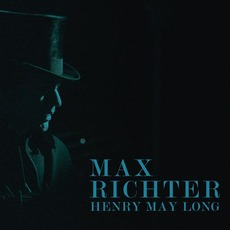 Henry May Long (Re-Issue) mp3 Soundtrack by Max Richter
